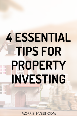 The 4 Tips To Property Investing You Need Morris Invest Real Estate Investing Quotes Investing Investment Quotes