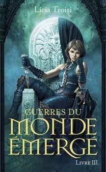 Guerres Du Monde Emerge T3 Licia Troisi Jeunesse Fantasy