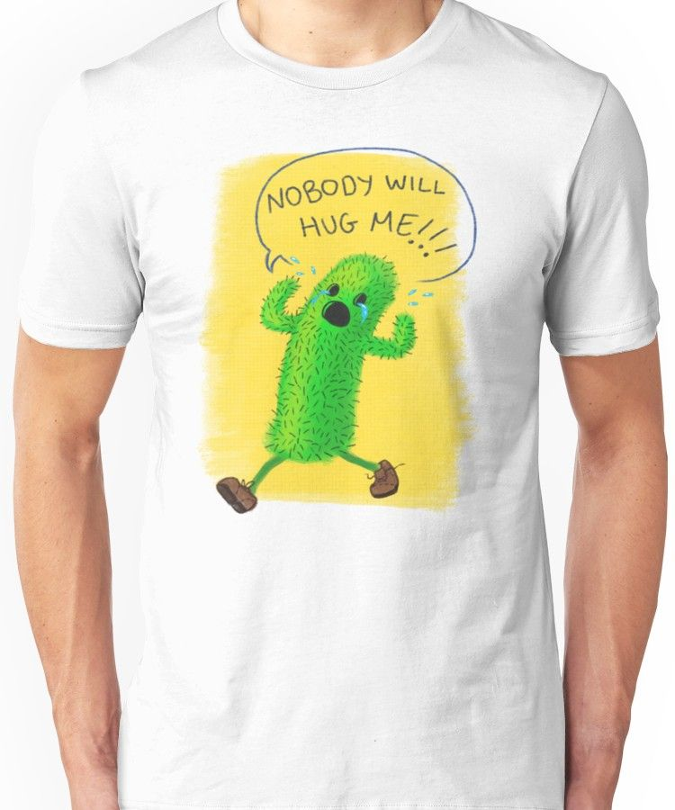 a4e03125f Nobody Will Hug Me- Cactus Buddy Unisex T-Shirt   Products   Mens ...