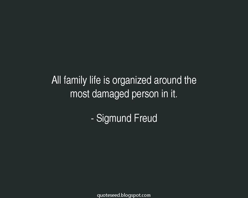 30 Family Quotes That Will Improve Your Relationships Fast Family Quotes How To Improve Relationship Sigmund Freud