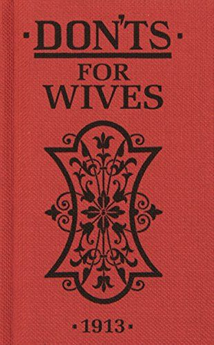 Don'ts for Wives by Blanche Ebbutt http://www.amazon.com/dp/0713687908/ref=cm_sw_r_pi_dp_VSYoxb100MW20
