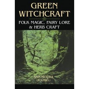 Green Witchcraft: Folk Magic, Fairy Lore and Herb Craft #greenwitchcraft