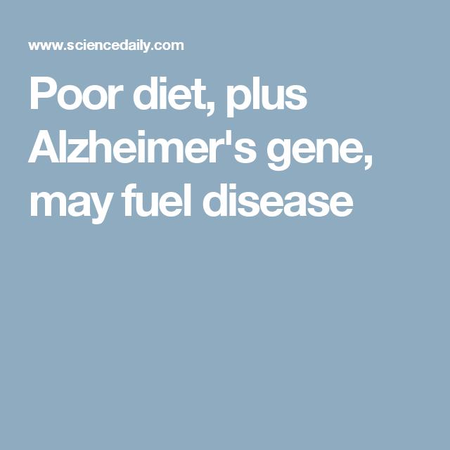 Poor diet, plus Alzheimer's gene, may fuel disease