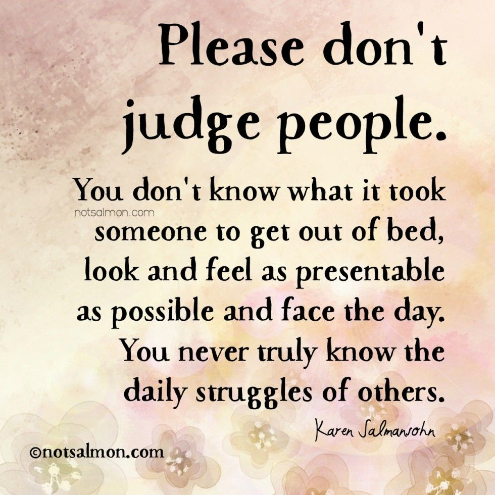 Quotes About Judging How To Stop Judging  Living My Life  Pinterest  Wisdom Truths
