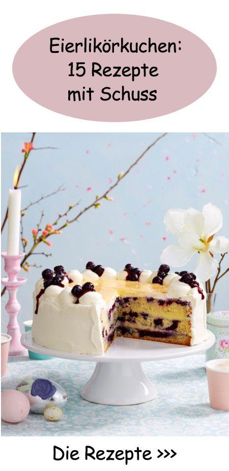 Eierlikorkuchen 15 Rezepte Mit Schuss Torten Pinterest Kuchen