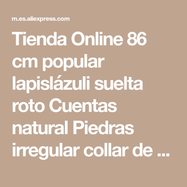 15ba10710513 Tienda Online 86 cm popular lapislázuli suelta roto Cuentas natural Piedras  irregular collar de pulsera para