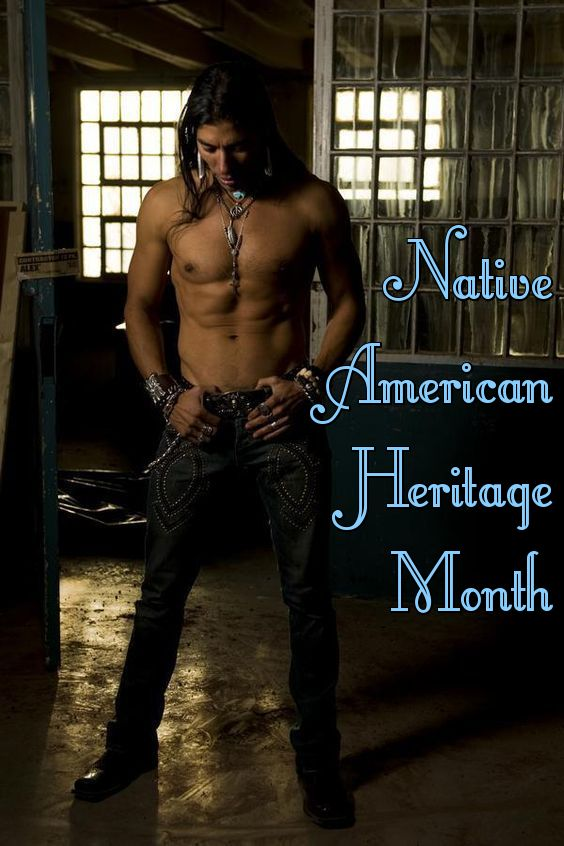 Native American Heritage Month (November) #nativeamericanheritagemonth #hotmen #sexymen #sexycomment #nativeamericanindians