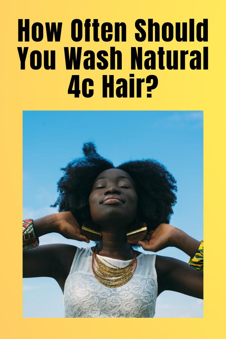 How Often Should You Wash Natural 4c Hair 4c Haircare Com 4c Hairstyles Natural Hair Growth Tips Natural Hair Washing