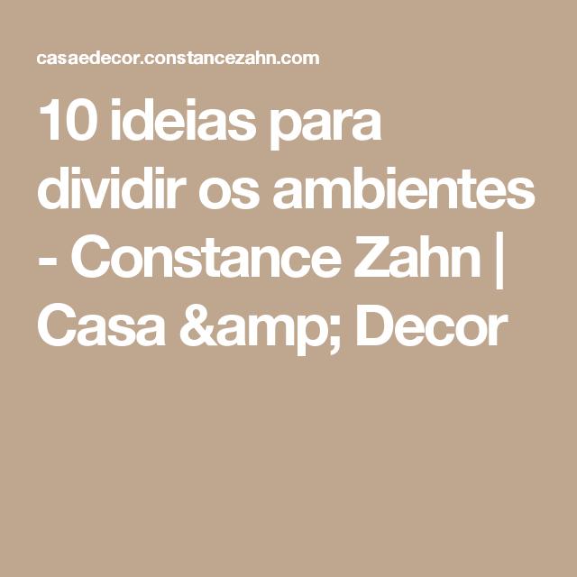 10 ideias para dividir os ambientes - Constance Zahn   Casa & Decor