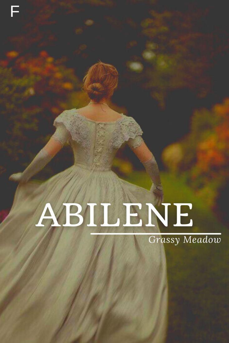 Abilene meaning Grassy Meadow #babynames #characternames #girlnames #anames