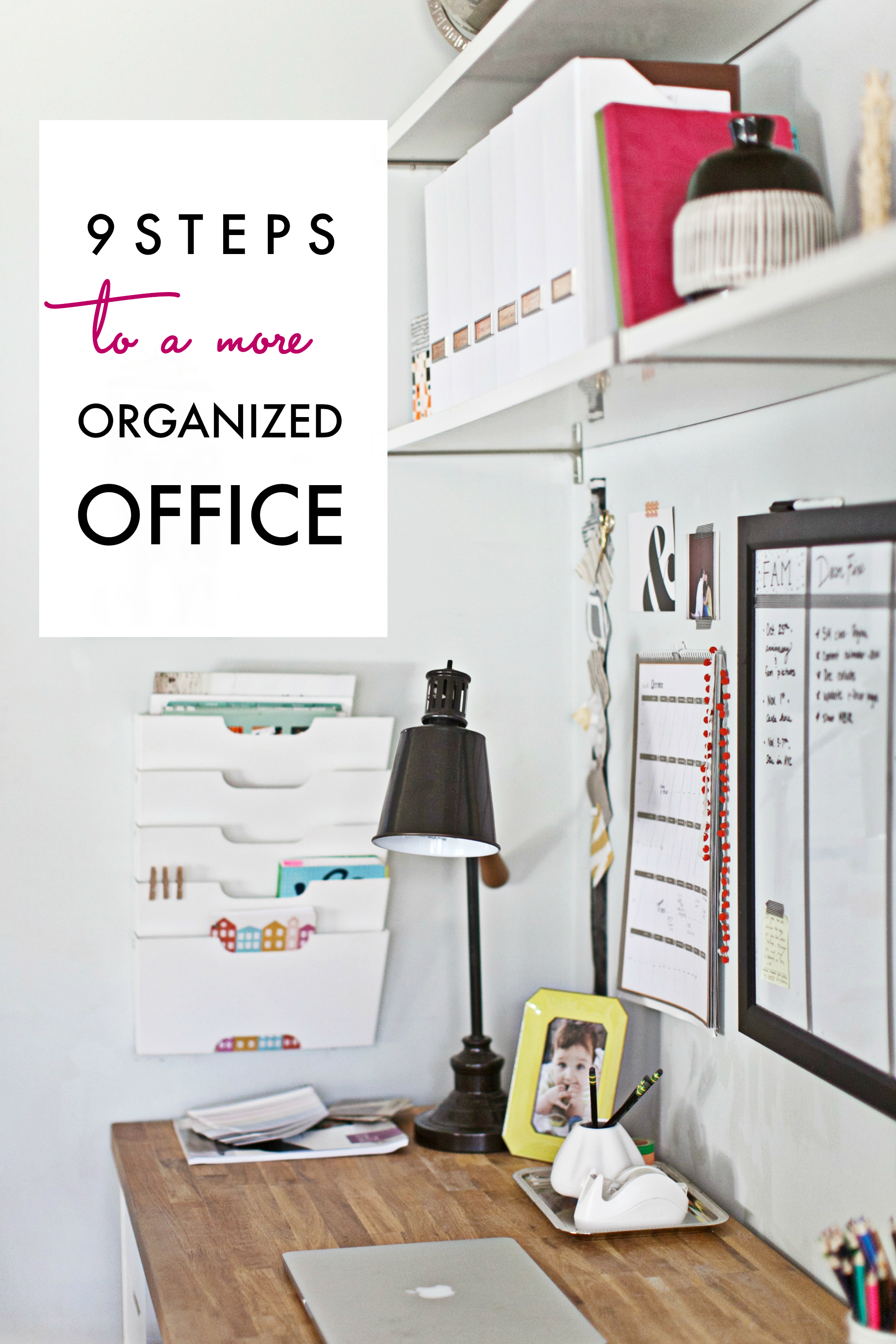 9 Steps to a More Organized Office | Home Organization Tips + Ideas ...