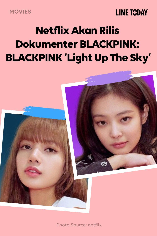 Netflix Rilis Dokumenter Blackpink Berjudul Light Up The Sky Dokumenter Netflix Film