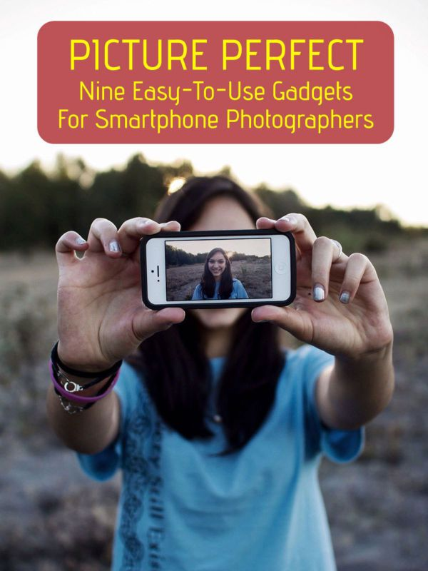 Get The Shot. Nine Easy-To-Use Gadgets for Smartphone ...