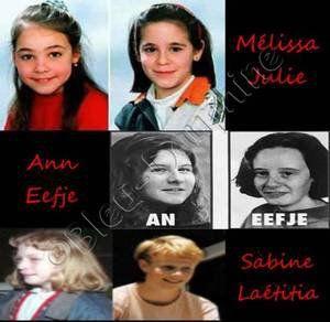 De meisjes op de eerste 2 foto's zijn Julie Lejeune en Mélissa Russo, samen verdwenen op 24 juni 1995. Ze waren beide 8 jaar oud. De middelste foto's zijn An Marchal en Eefje Lambrecks en zijn ook samen verdwenen op 23 augustus 1995. An was 17 jaar oud en Eefje 19 jaar. Sabine Dardenne is te zien op de foto linksonder, zij is alleen verdwenen op 28 mei 1996 en was twaalf jaar oud. Langs Sabine zie je Laetitia Delhez. Zij was 9 augustus 1996 op 14 jarige leefijd verdwenen.