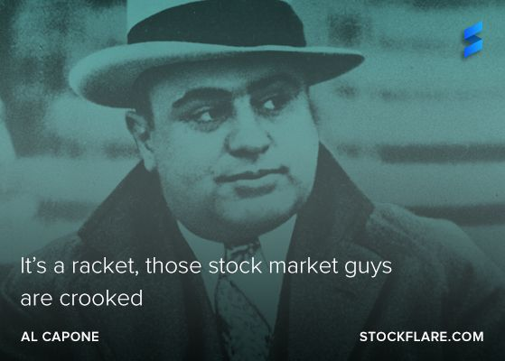 """Stock Market Quote Quote From The Chicago Gangster Al Capone """"it's A Racket Those ."""