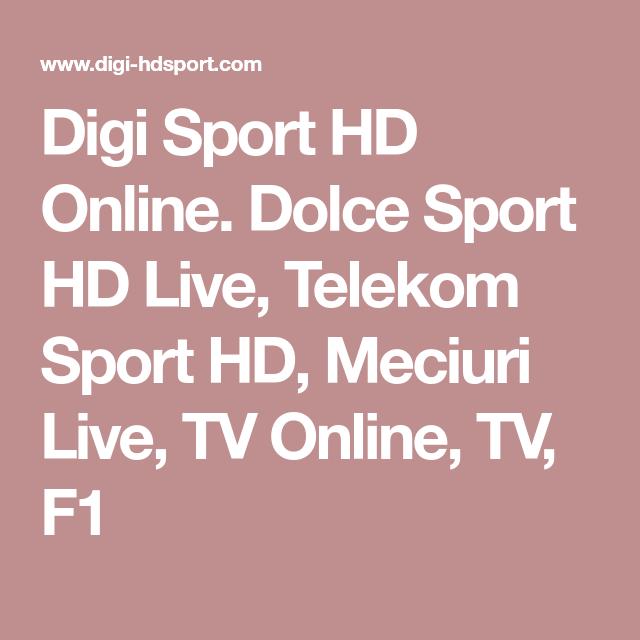 Digi Sport Hd Online Dolce Sport Hd Live Telekom Sport Hd Meciuri Live Tv Online Tv F1 Sports Online Dolce