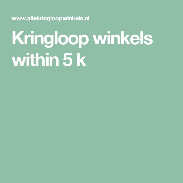 Kringloop winkels within 5 k