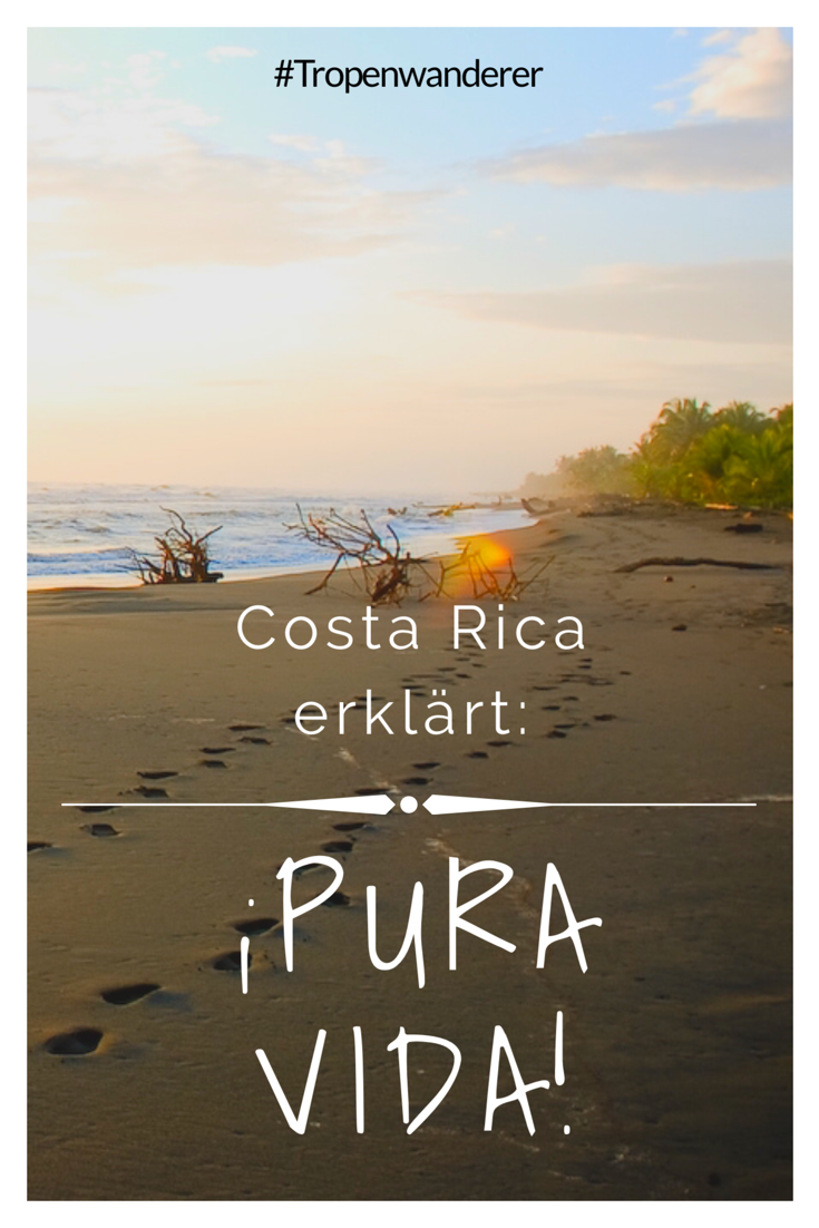 Pura Vida Erklart Tropenwanderer Costa Rica Reise Mittelamerika Reisen