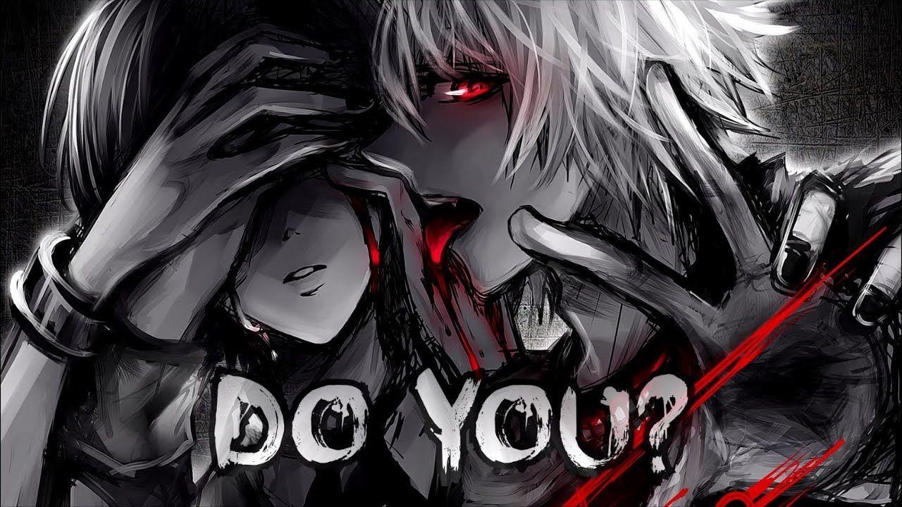 Nightcore Do You? Lyrics (Có hình ảnh) Tokyo ghoul