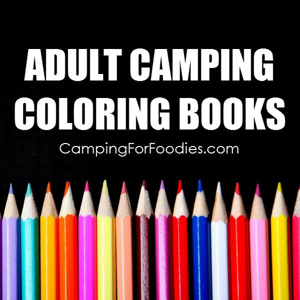 Adult Camping Coloring Books Camp Games Kids And Adults Love Prove You Are A Super Hero Camper Great For Daytime Nighttime