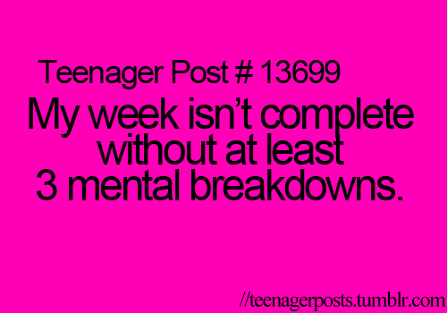 At least 1 mental breakdown for me....