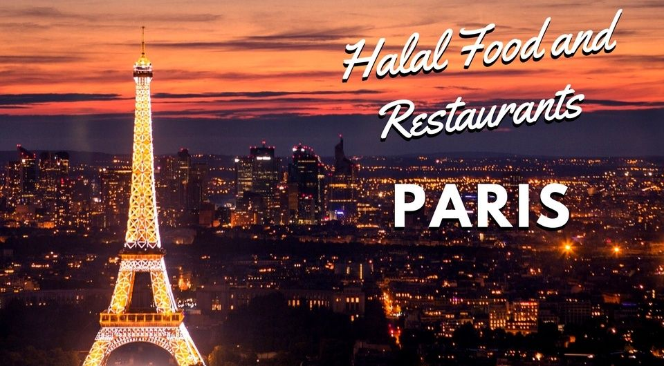 Finding The Best Halal Food And Restaurants In Paris Halal Recipes Paris Restaurants Paris
