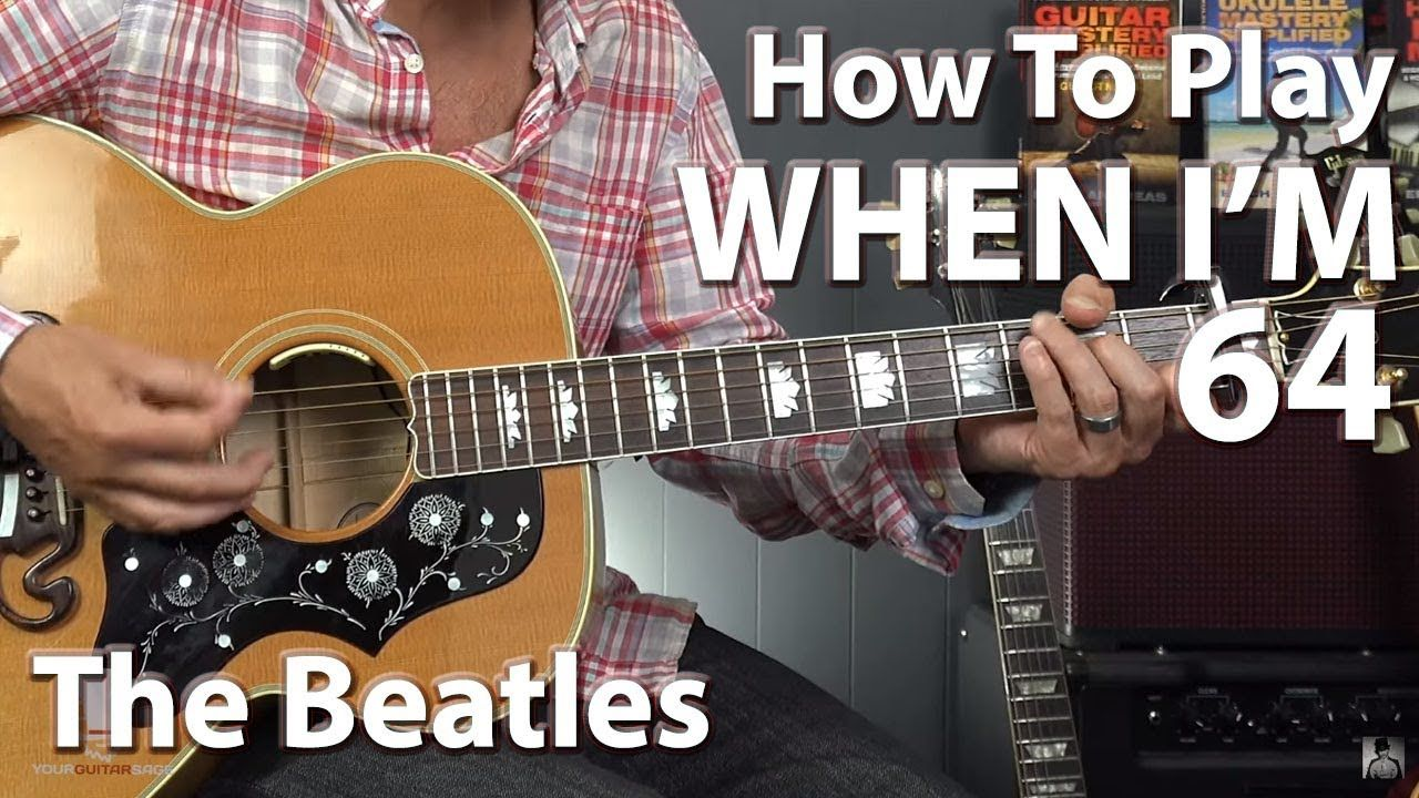 When I M 64 By The Beatles Guitar Lesson Youtube Guitar Beatles Guitar Online Guitar Lessons
