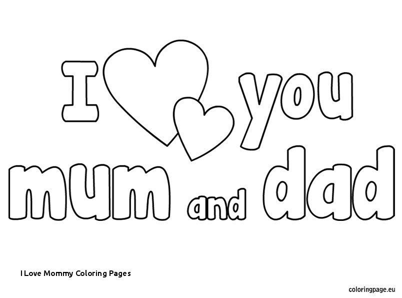 New Coloring Pages I Love You Mom Free Mom Coloring Pages I
