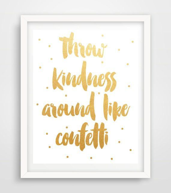 Throw Kindness Around Like Confetti, Printable Art, Inspirational Print, Typography Quote, Wall Decor, Instant download #throwkindnessaroundlikeconfetti Throw Kindness Around Like Confetti Printable by PaperStormPrints #throwkindnessaroundlikeconfetti