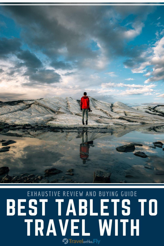 Best Tablet For International Travel Updated For 2021 In 2021 Travel International Travel New Travel