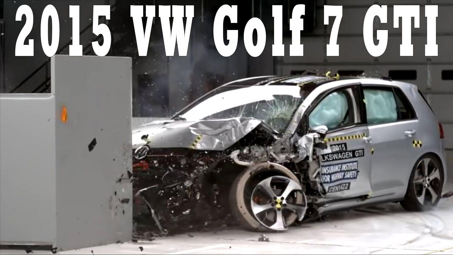 2015 Vw Golf 7 Gti Crash Test Vw Golf Gti Golf