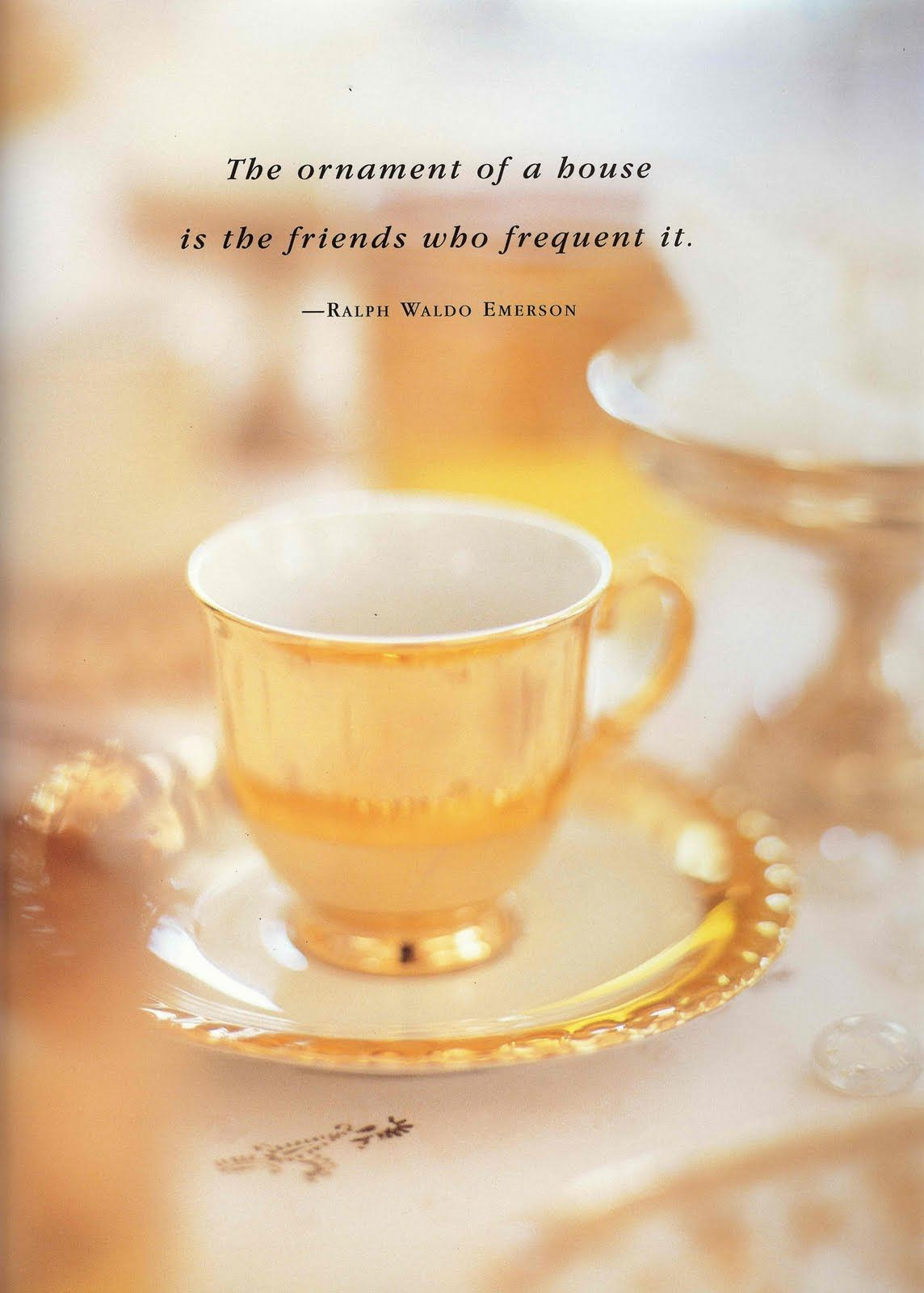 Quotes About Tea And Friendship Ornament Of A House  Inspire Friendship  Pinterest  Tea Time