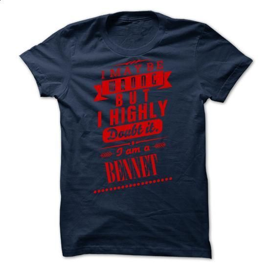 BENNET - I may  be wrong but i highly doubt it i am a B - #denim shirt #tshirt yarn. PURCHASE NOW => https://www.sunfrog.com/Valentines/BENNET--I-may-be-wrong-but-i-highly-doubt-it-i-am-a-BENNET.html?68278