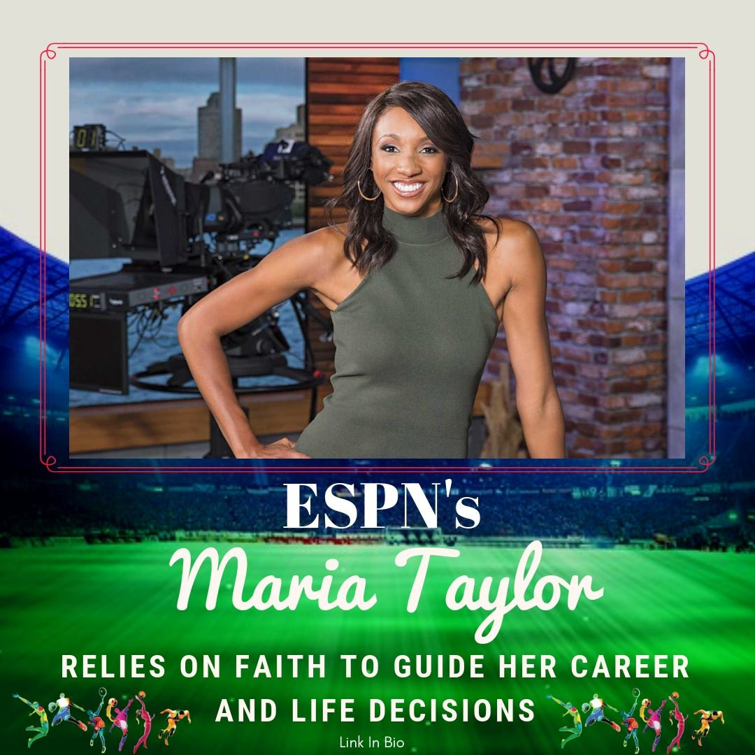 ESPN's Maria Taylor Relies on Faith to Guide Her Career