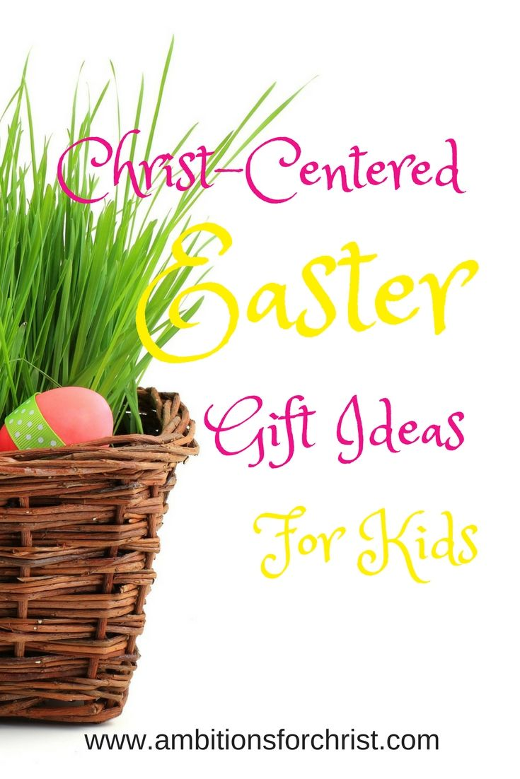 Amazing christian gift ideas to include in your kids easter christ centered easter gift ideas for kids check out these great christian gift ideas for negle Images