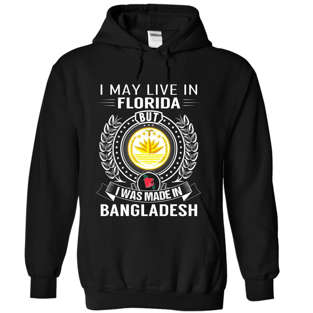 I may live in florida but i was made in bangladesh