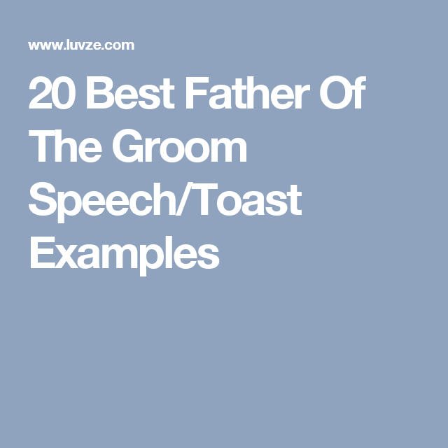 20 Best Father Of The Groom Speech/Toast Examples