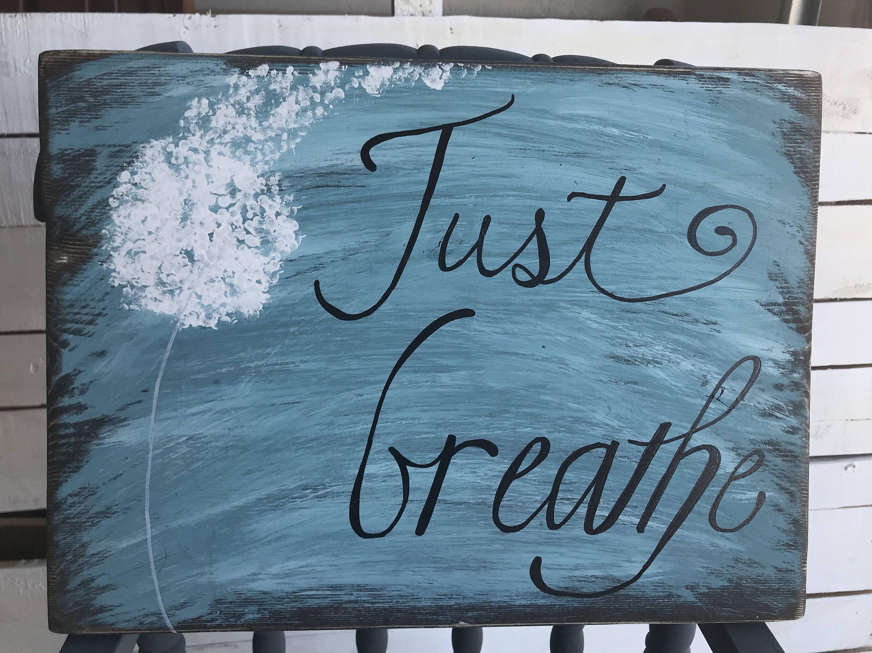 Just Breathe Dandelion hand painted wood sign dandelion