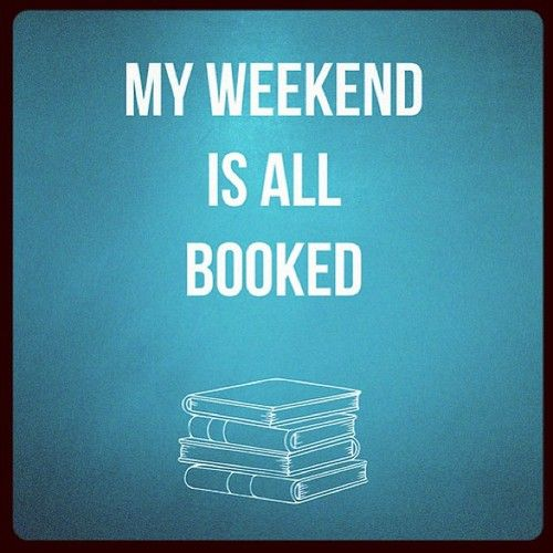 My Weekend Is All Booked What About Yours Join Us At Www Free