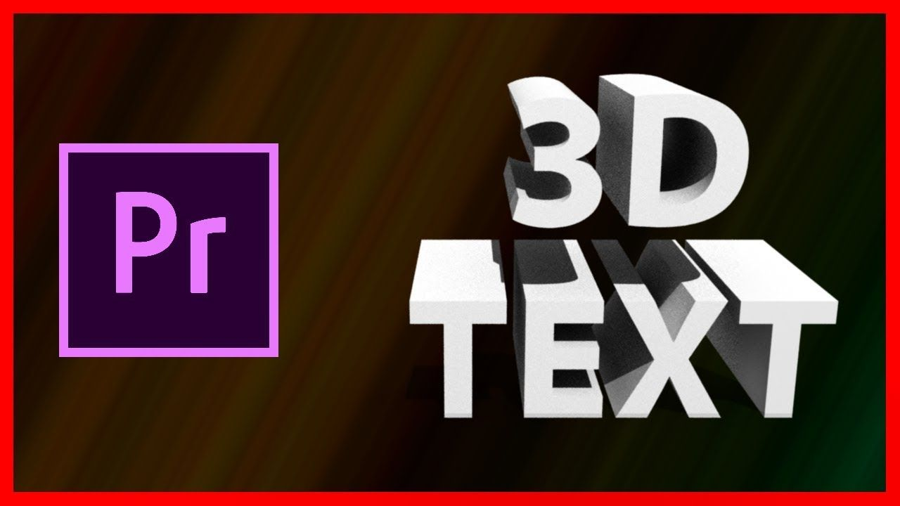 How to create a 3d text effect in adobe premiere pro cc