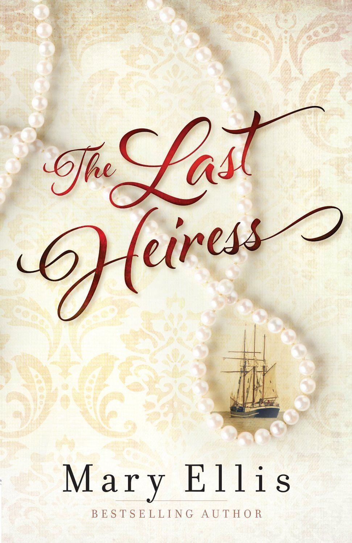 Mary Ellis - The Last Heiress