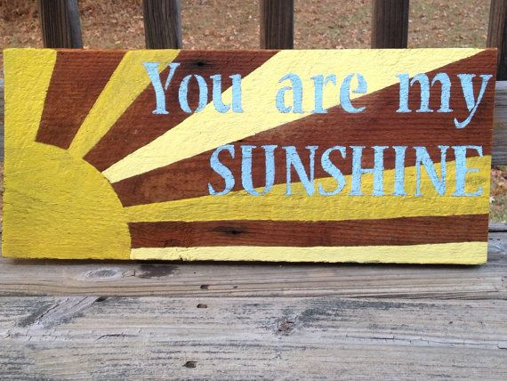 Hand painted you are my sunshine reclaimed wood by Roughsideup