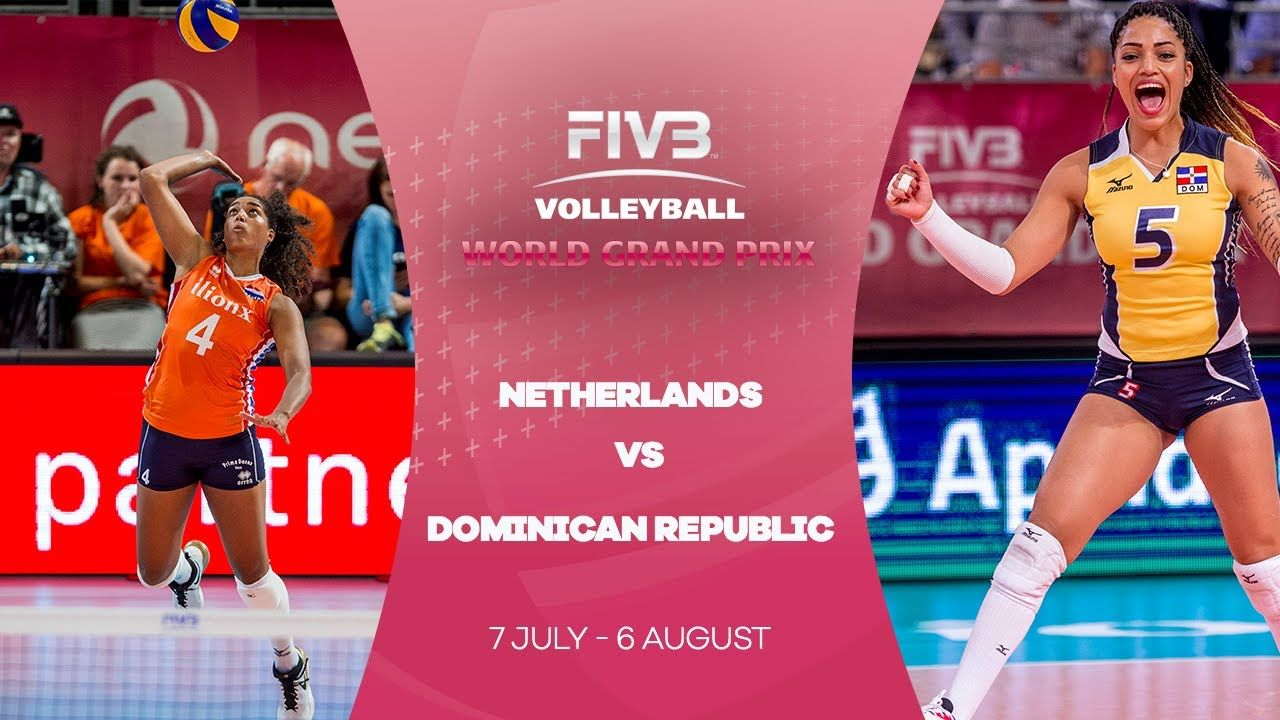 Netherlands V Dominican Republic Highlights Fivb World Grand Prix Female Volleyball Players Professional Volleyball Players Grand Prix