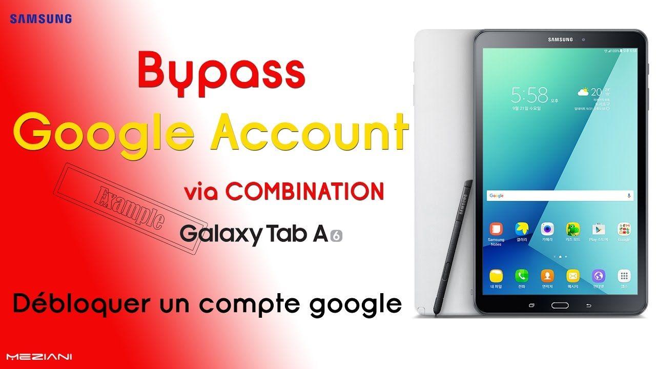 Bypass Google Account Via Combination Samsung T580 Galaxy Tab A 2016 Galaxy Tab Google Account Accounting