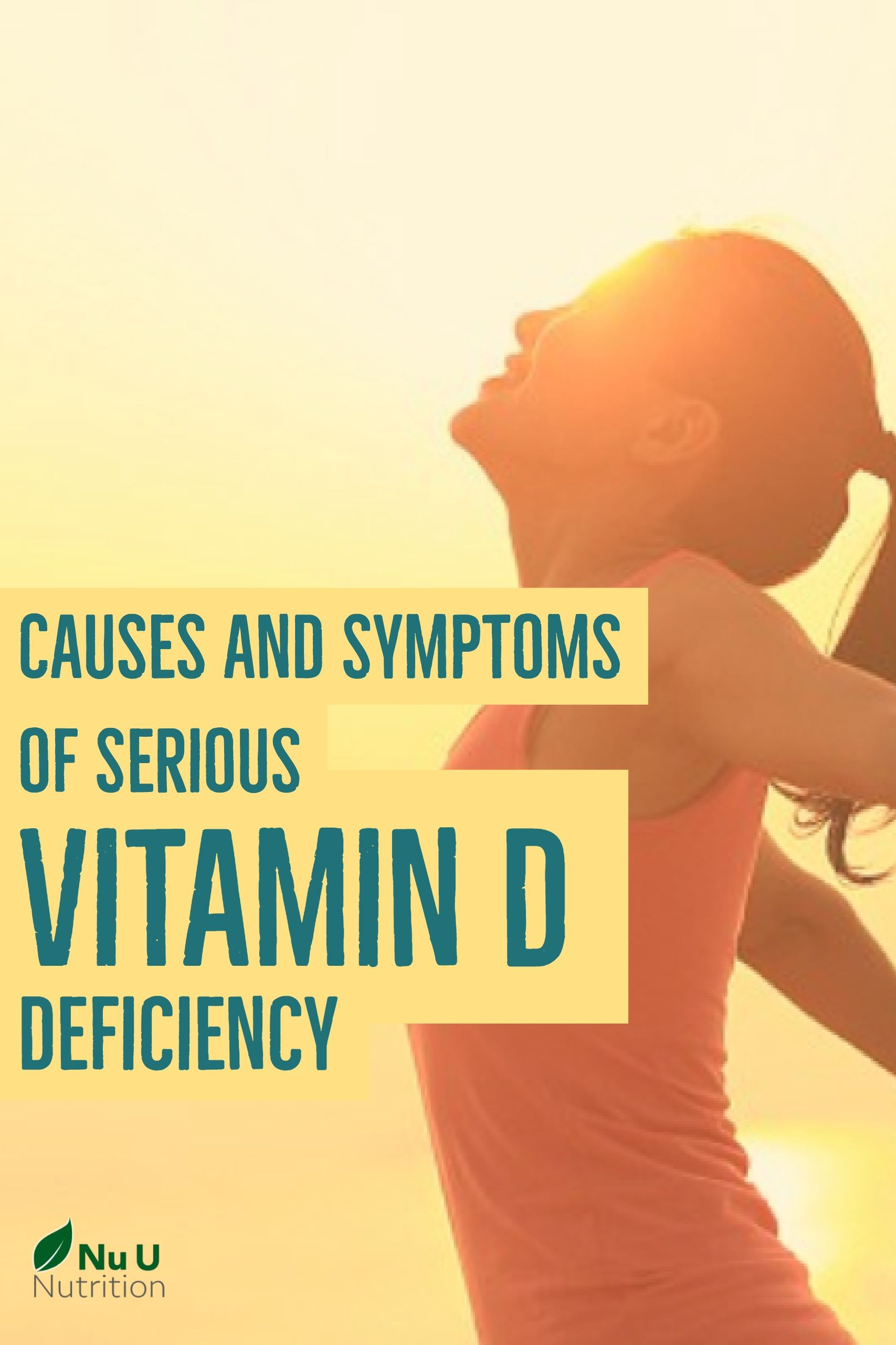 Causes And Symptoms Of Serious Vitamin D Deficiency