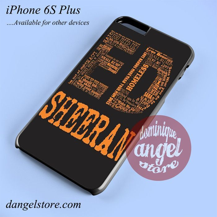 Ed Sheeran Typography Phone case for iPhone 6S Plus and another iPhone devices