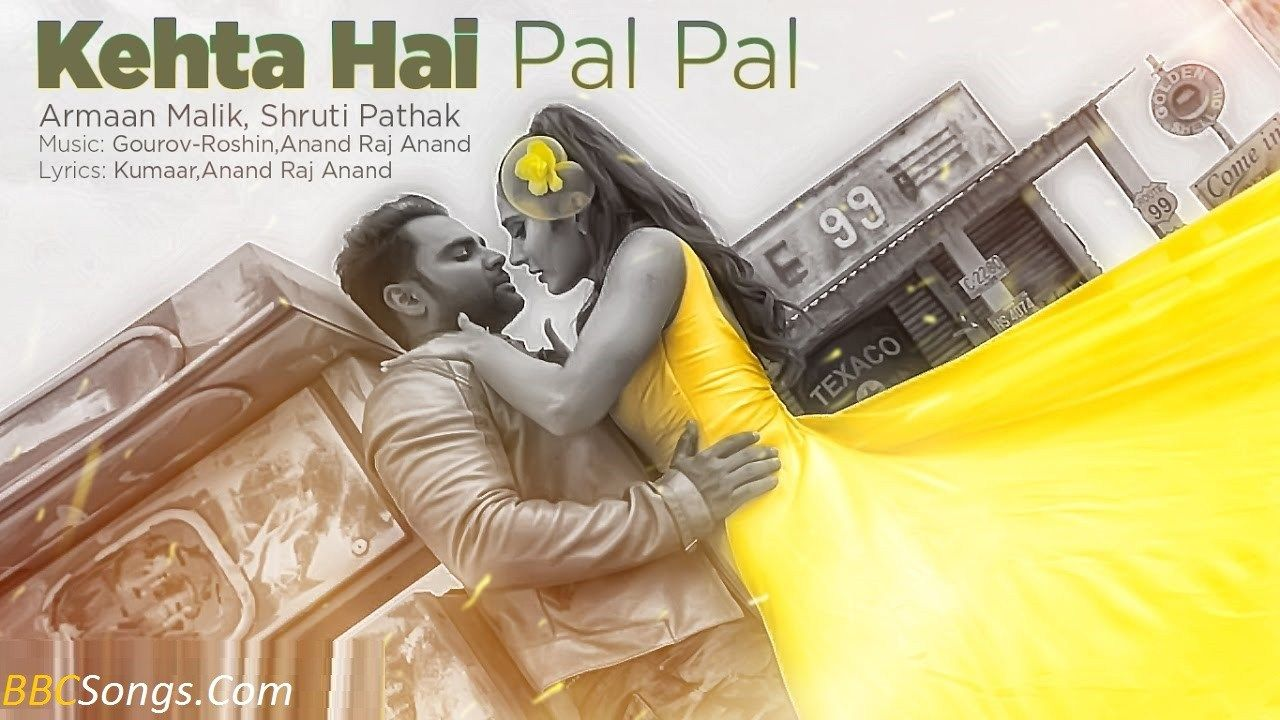 Latest Kehta Hai Pal Pal Hd Song 2017 Download Latest Movie Songs Songs 2017 Songs