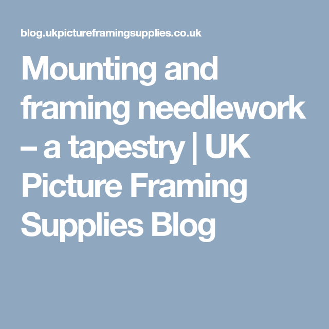 Mounting and framing needlework – a tapestry | Needlework, Tapestry ...