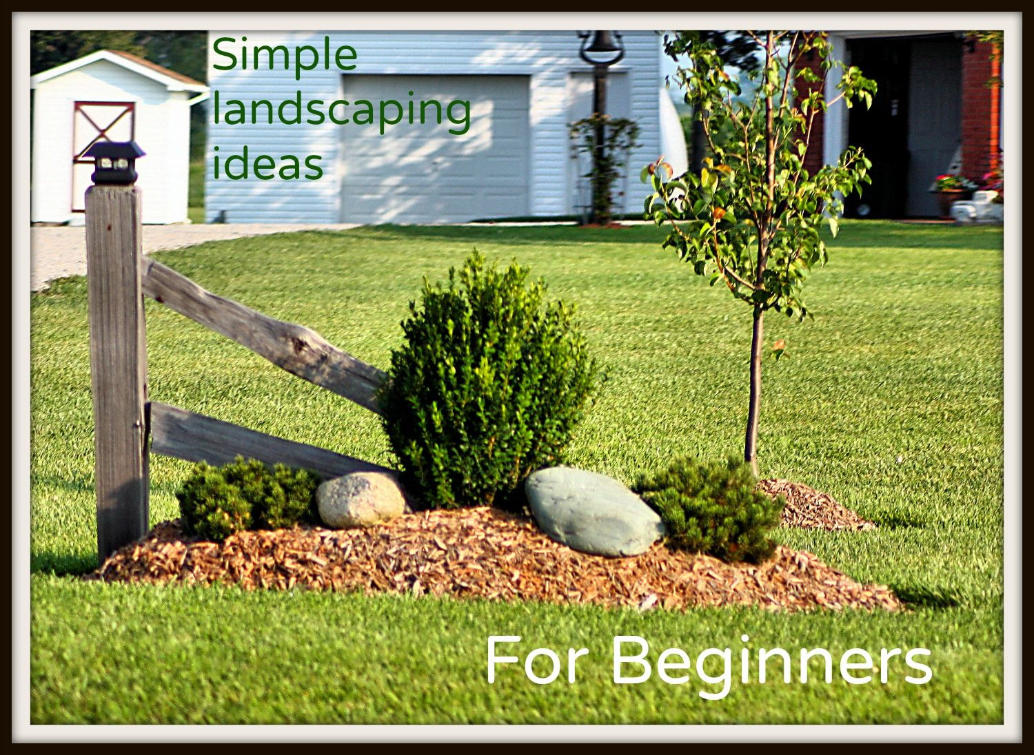 Great simple ideas for beginning landscapers for for Simple front yard landscaping