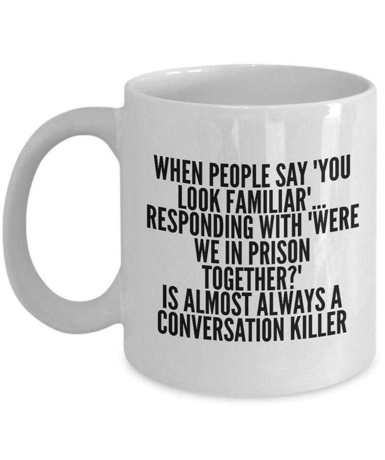 Funny Sayings Coffee Mug - White 11oz Ceramic Mug